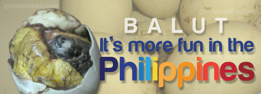Balut - It's more fun in the Philippines