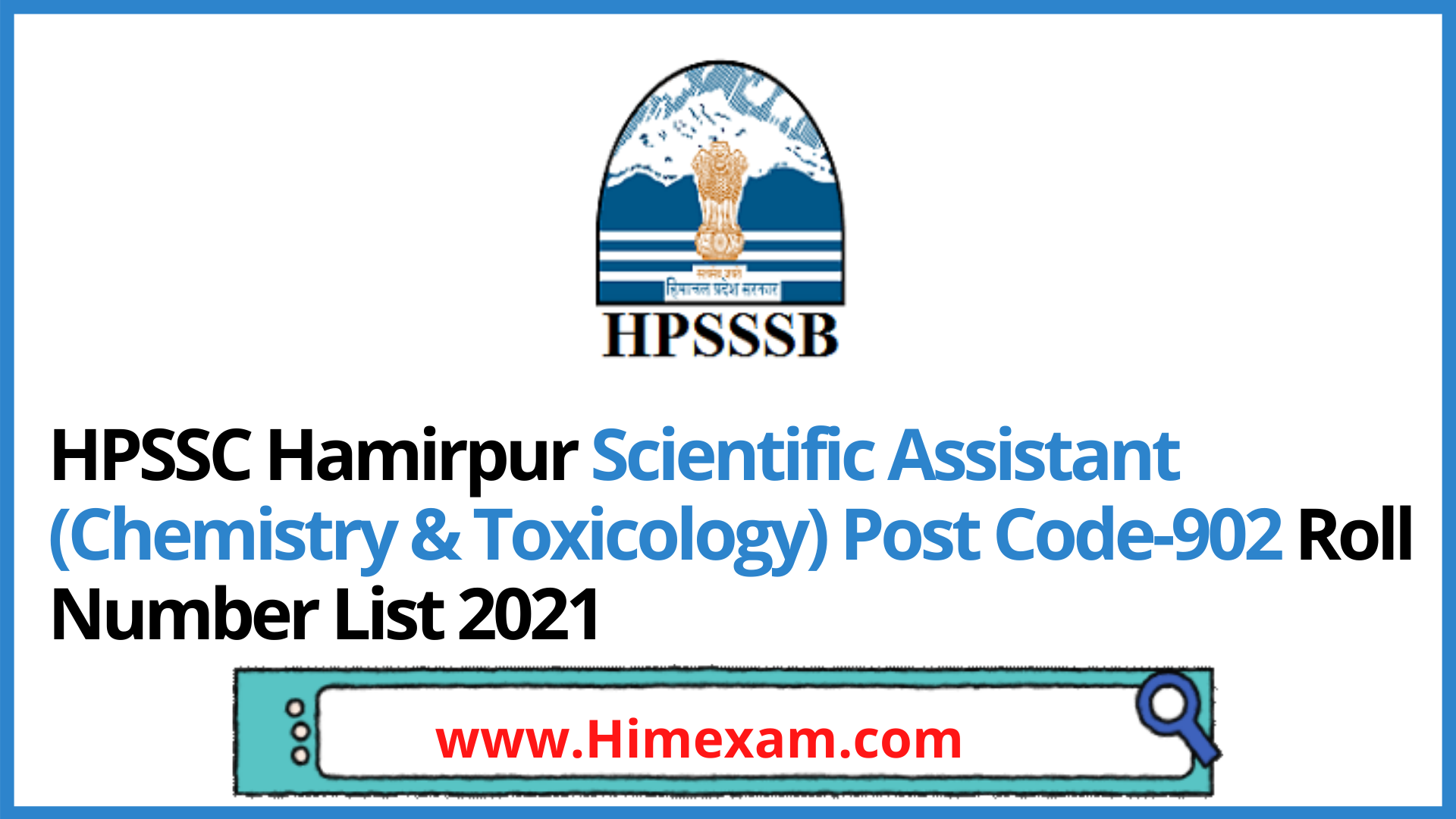 HPSSC Hamirpur Scientific Assistant (Chemistry & Toxicology) Post Code-902 Roll Number List 2021