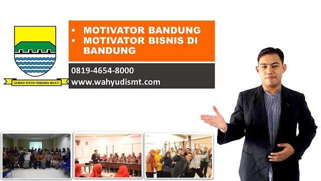 motivator bisnis bandung, motivator di bandung, motivator muda bandung, motivator daerah bandung, motivator indo, jasa motivator di bandung, lowongan kerja motivator di bandung