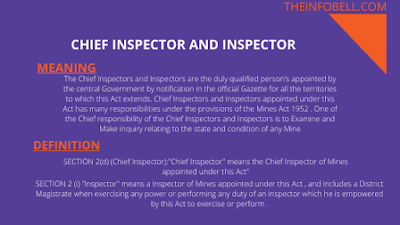 Meaning and definition of inspector and chief inspector under the mines act 1952