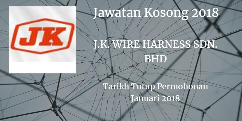 Jawatan Kosong J.K. WIRE HARNESS SDN. BHD. Januari 2018