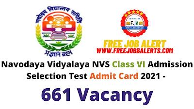 Sarkari Exam: Navodaya Vidyalaya NVS Class VI Admission Selection Test Admit Card 2021 - 661 Vacancy