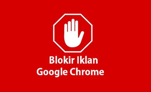 Cara menghilangkan iklan google chrome