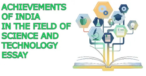 Achievements of India in the field of Science and Technology Essay