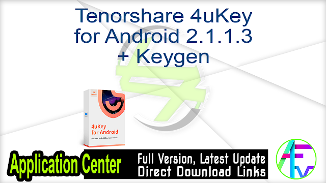 Tenorshare 4uKey for Android 2.1.1.3 + Keygen