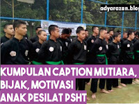 Kumpulan Caption Mutiara, Bijak, Motivasi Anak Pesilat PSHT