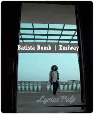 Batista Bomb Lyrics   Emiway