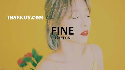 Lirik Lagu Fine [ Taeyeon ] & Terjemahan Lengkap ( Romanization, Hangul, Indonesia, Inggris )