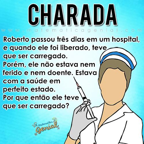 Charada: Roberto passou três dias em um hospital...