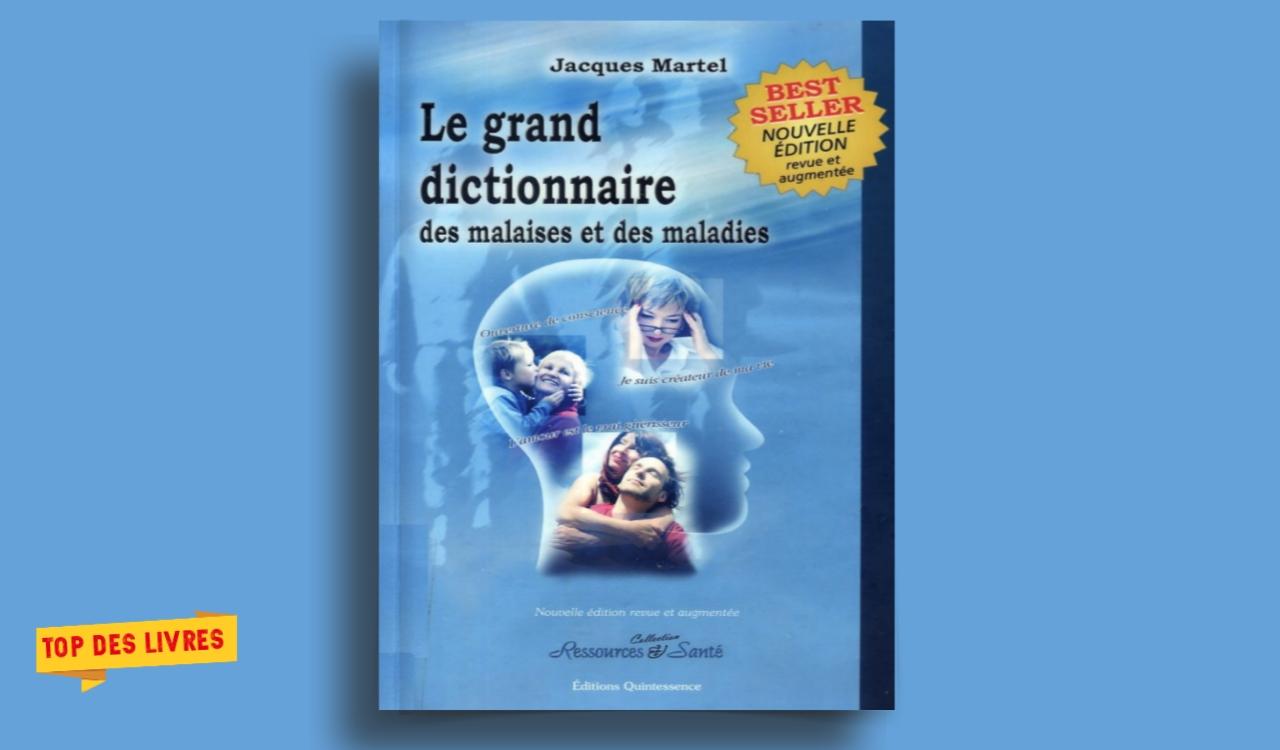 Télécharger : Le grand dictionnaire des malaises et des maladies en pdf