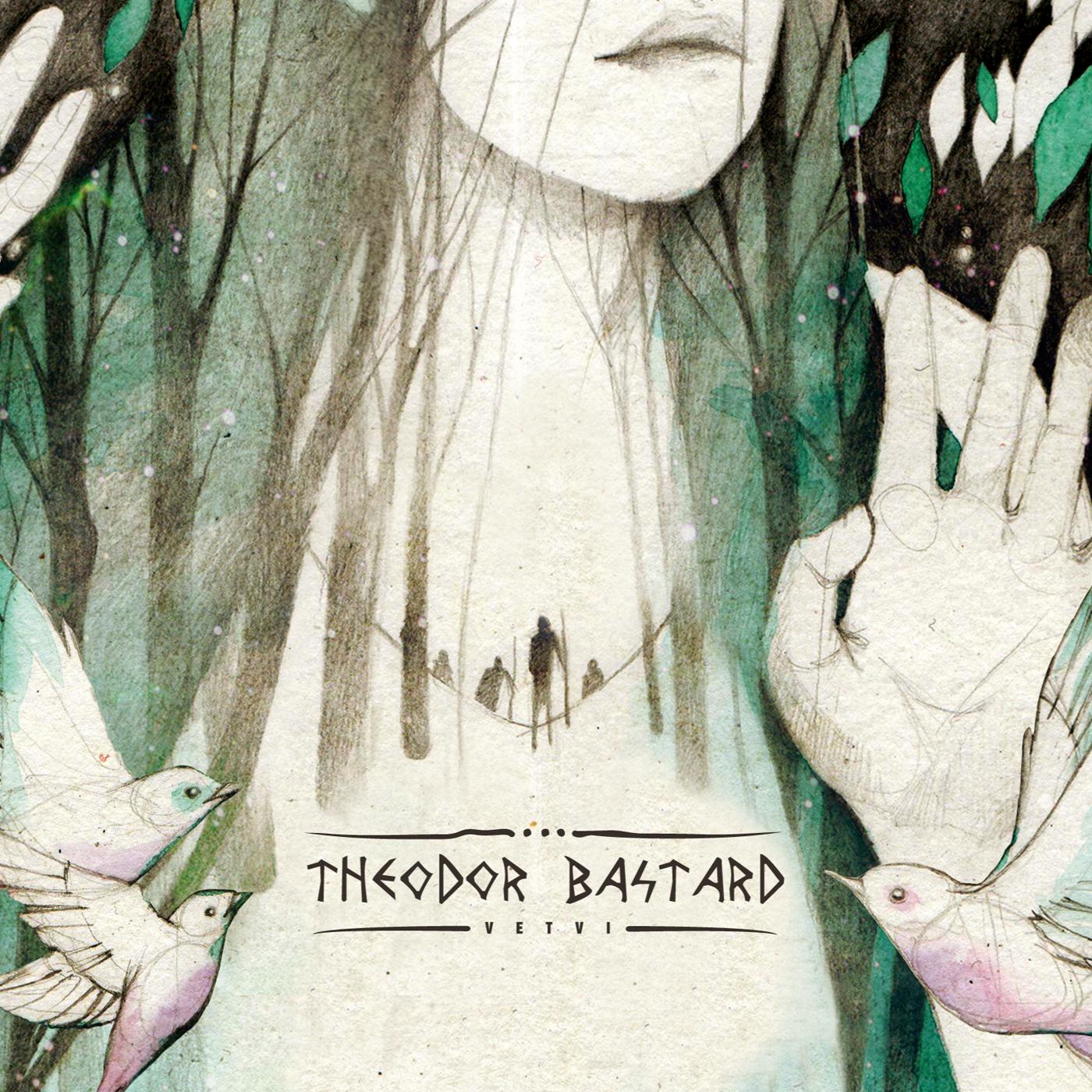 Theodor Bastard – Vetvi