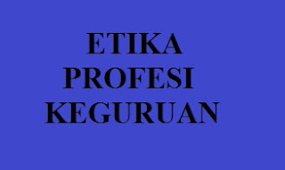 Makalah Etika Profesi keguruan