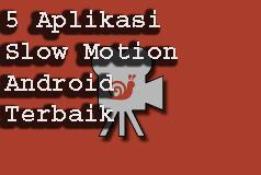 5 Aplikasi Slow Motion Android Terbaik 1
