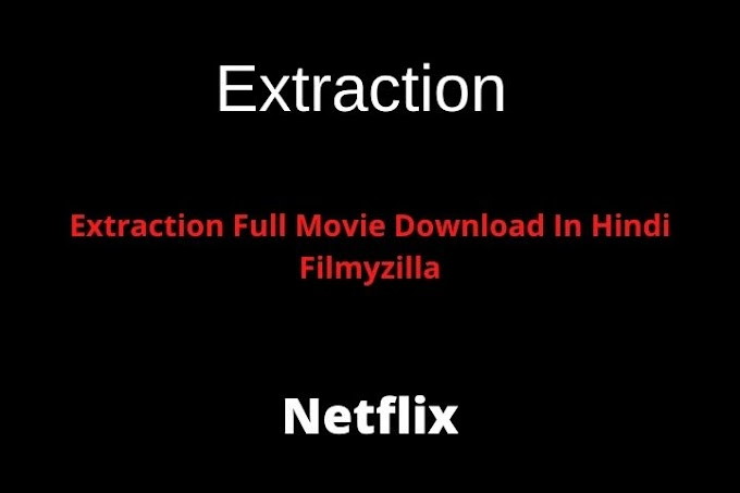 Extraction Full Movie Download Filmyzilla In Hindi 720p