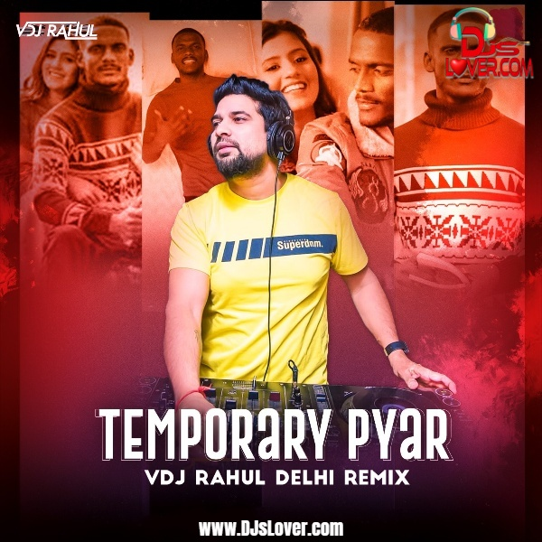 Temporary Pyar Remix Kaka VDJ Rahul Delhi mp3 download