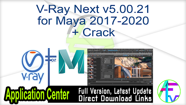 V-Ray Next v5.00.21 for Maya 2017-2020 + Crack