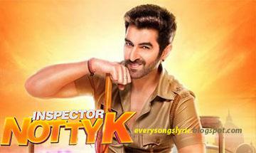 Inspector NottyK Title Track Lyrics and Video - Inspector NottyK (Bengali Movie) Starring Jeet, Nusrat Faria Sung by Nakash Aziz