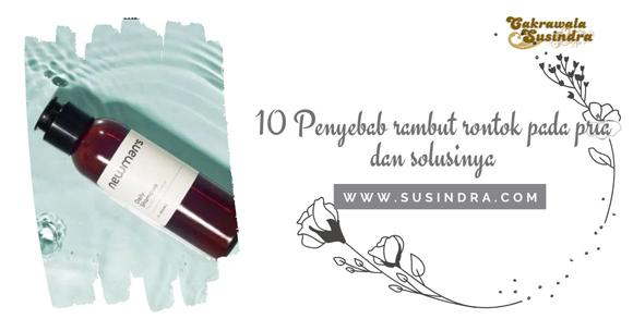 10 Penyebab rambut rontok pada pria dan solusinya