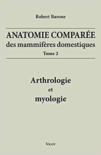 Anatomie comparée des mammifères domestiques ; Tome 2 Arthrologie + Myologie - WWW.VETBOOKSTORE.COM