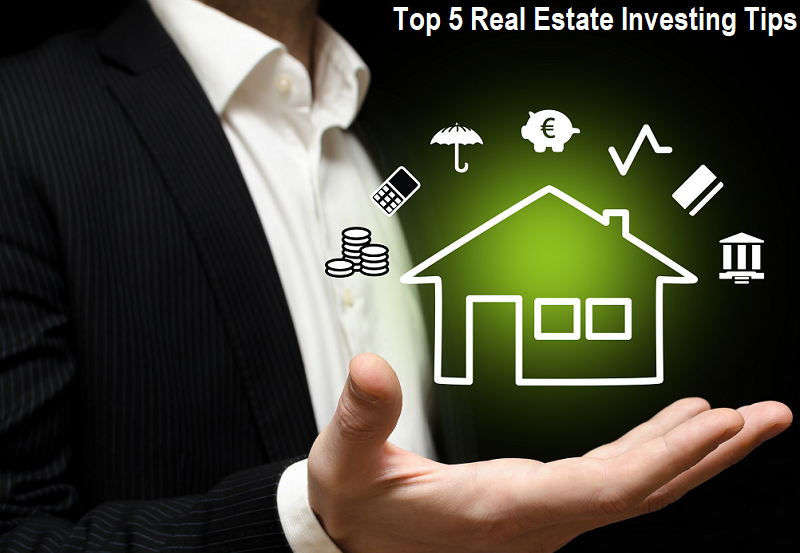 Top 5 Real Estate Investing Tips