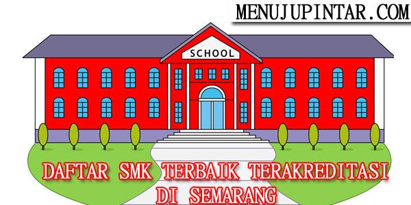 Daftar SMK Terbaik Terakreditasi A & B di Semarang
