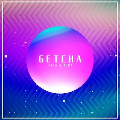Giga & KIRA - GETCHA! (feat. Hatsune Miku & GUMI)