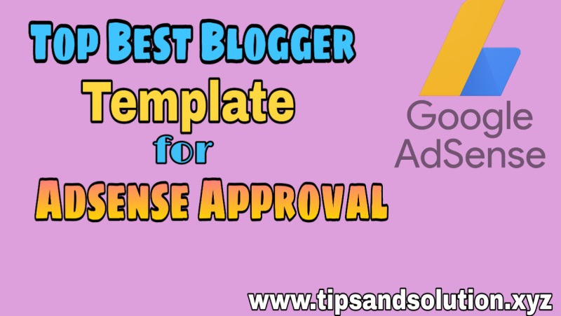 Top Best Responsive Blogger Template for Adsense Approval
