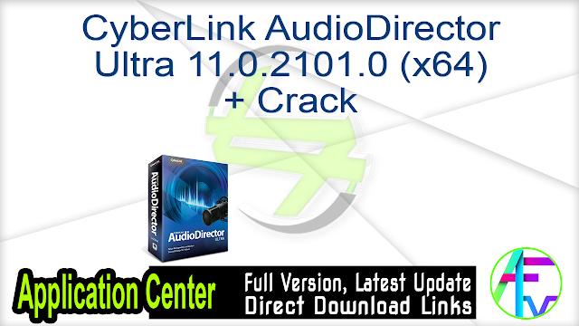 CyberLink AudioDirector Ultra 11.0.2101.0 (x64) + Crack
