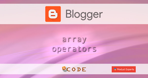 Blogger - Opérateurs de tableaux / Array operators