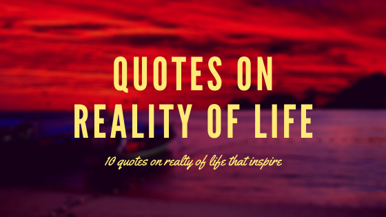 10_quotes_on_reality_of_life