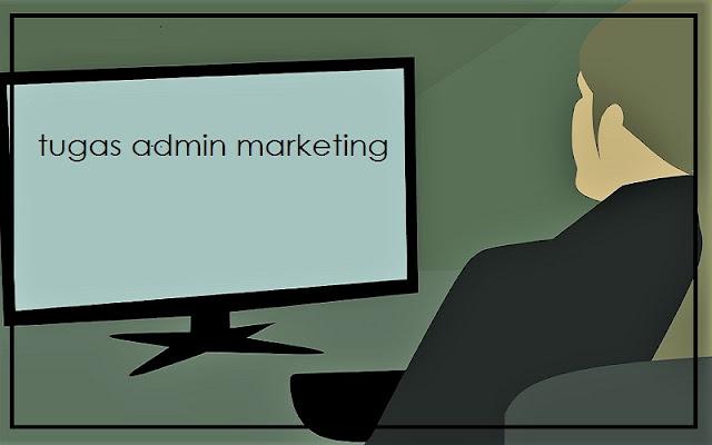 tugas dan kewajiban admin marketing