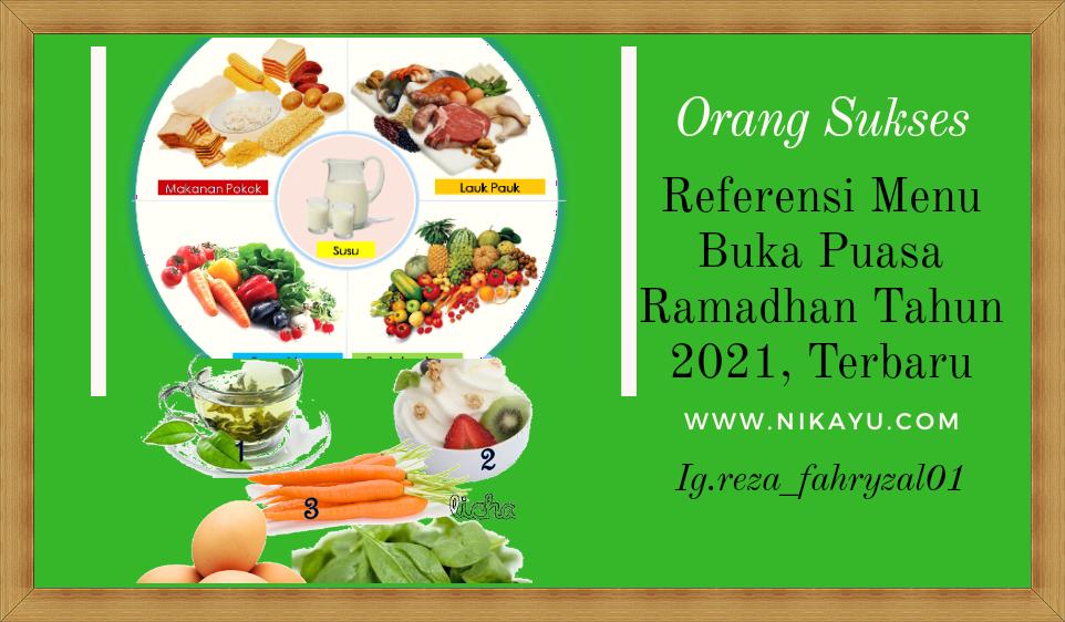Referensi Menu Buka Puasa Ramadhan 2021, Terbaru| Rekomendas
