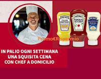 """Heinz """" Vinci una cena con Chef"""" : in palio cene Gourmet a domicilio per 6 persone"""