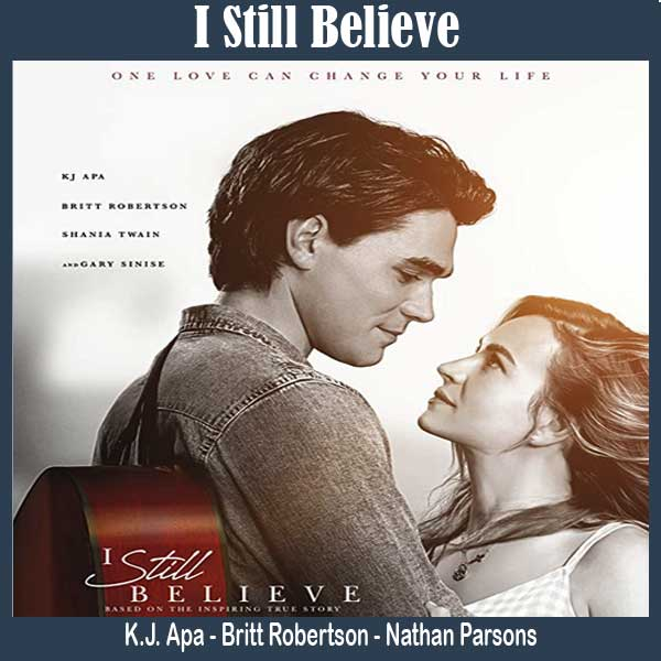 I Still Believe (2020), Film I Still Believe, Sinopsis I Still Believe, Review I Still Believe, Trailer I Still Believe, Download Poster I Still Believe