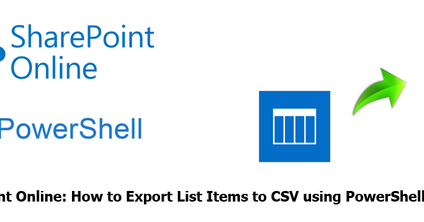 SharePoint Online: Export List Items to CSV using PowerShell