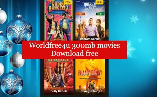Worldfree4u 300mb movies Download free in HD