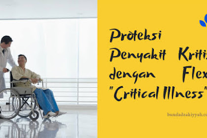 Mengulas Asuransi Terbaik di Indonesia Flexi Critical Illness