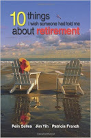http://www.amazon.ca/Rein-Selles-Things-Someone-Retirement/dp/B00D0HF2MQ/ref=sr_1_2?s=books&ie=UTF8&qid=1449718882&sr=1-2&keywords=10+things+i+wish+someone+told+me+about+retirement