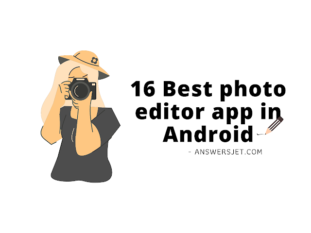 16 Best photo editor app in android