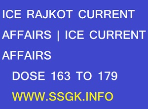 ICE RAJKOT CURRENT AFFAIRS | ICE CURRENT AFFAIRS DOSE 163 TO 179