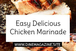 Easy Delicious Chicken Marinade Recipe