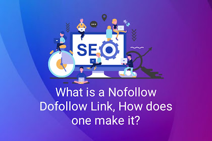 What is a Nofollow Dofollow Link, How does one make it?