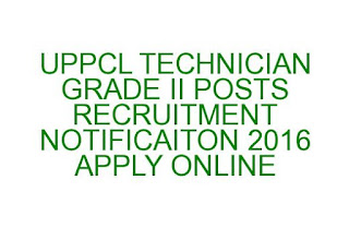 UPPCL TECHNICIAN GRADE II POSTS  RECRUITMENT NOTIFICATION APPLY ONLINE 2016