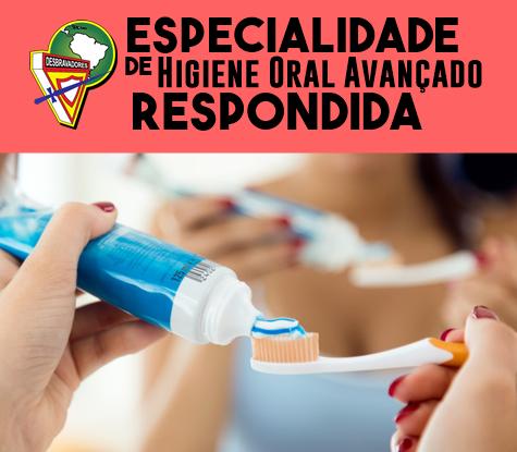 Especialidade-de-Higiene-Oral-Avancado-Respondida