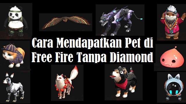 Cara Mendapatkan Pet di Free Fire Tanpa Diamond
