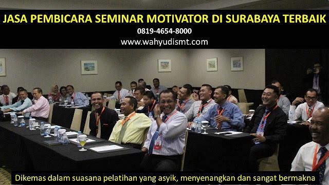 JASA PEMBICARA SEMINAR MOTIVATOR DI SURABAYA TERBAIK, PEMBICARA SEMINAR SURABAYA, MOTIVATOR SURABAYA, TRAINING MOTIVASI SURABAYA, MOTIVATOR MUDA SURABAYA, MOTIVATOR TERKENAL SURABAYA, MOTIVATOR BISNIS SURABAYA