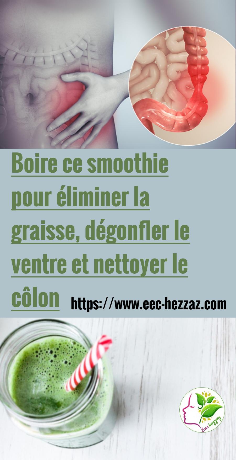 Boire ce smoothie pour éliminer la graisse, dégonfler le ventre et nettoyer le côlon