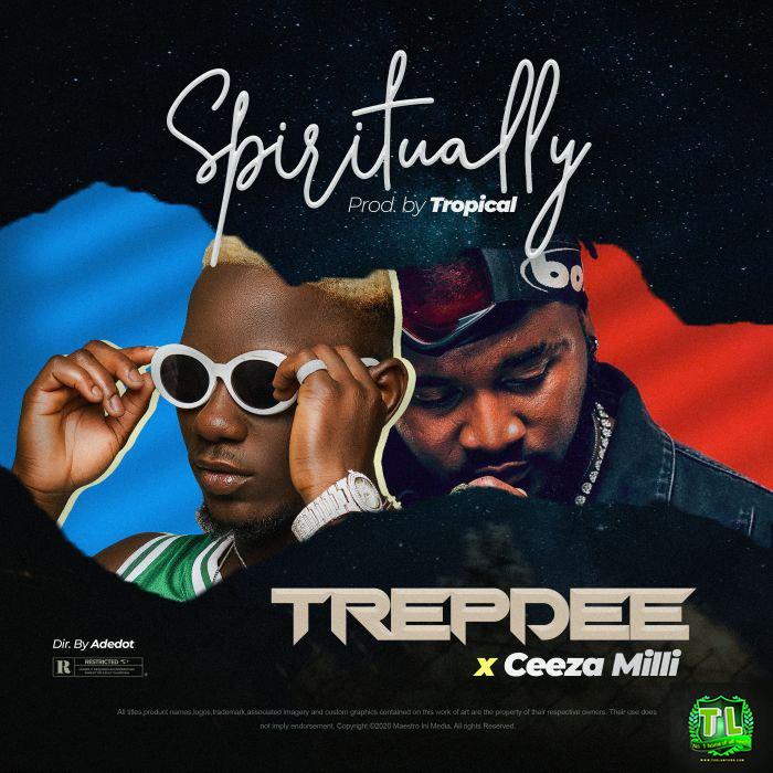 Trepdee-Spiritually-Ft-Ceeza-MIlli-music-and-video-download-Teelamford