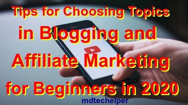 Choosing Topics in Blogging and Affiliate Marketing for Beginners 2020