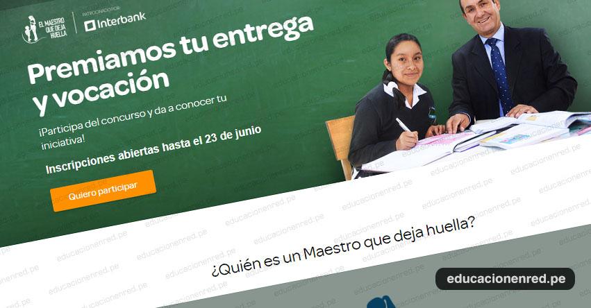 MAESTRO QUE DEJA HUELLA 2019: Cierre de Inscripción 23 de Junio - www.maestroquedejahuella.com.pe